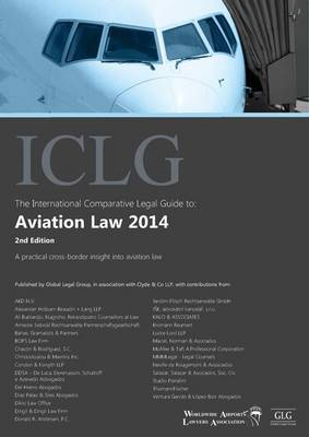 The International Comparative Legal Guide to: Aviation Law 2014 - The International Comparative Legal Guide Series (Paperback)