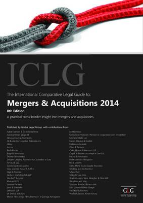 The International Comparative Legal Gudie to: Mergers and Acquisitions 2014 - The International Comparative Legal Guide Series (Paperback)