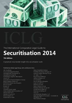 The International Comparative Legal Guide to: Securitisation 2014 - The International Comparative Legal Guide Series (Paperback)
