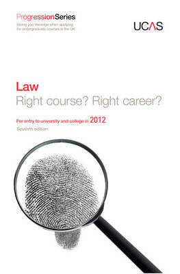 Progression to Law: Right Course? Right Career? For Entry to University and College in 2012 - Progression Series (Paperback)