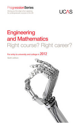Progression to Engineering and Mathematics: Right Course? Right Career? For Entry to University and College in 2012 - Progression Series (Paperback)