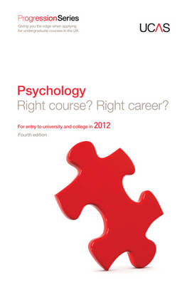 Progression to Psychology: Right Course? Right Career? For Entry to University and College in 2012 (Paperback)