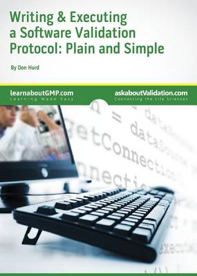Writing & Executing a Software Validation Protocol: Plain & Simple - Premier Validation's - An Easy to Understand Guide (Paperback)