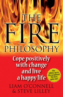 The Fire Philosophy: Cope Positively With Change and Live a Happy Life (Paperback)