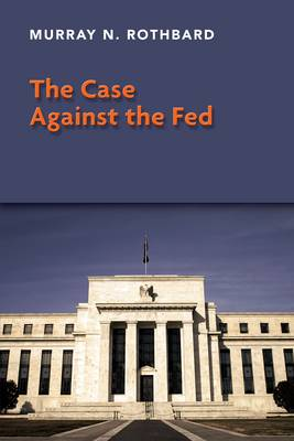 The Case Against the Fed (Paperback)
