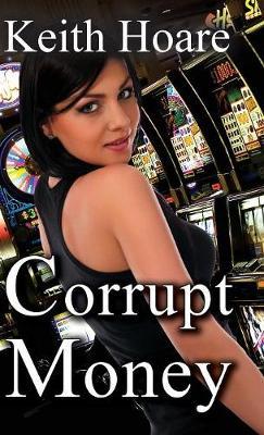 Corrupt Money (Hardback)
