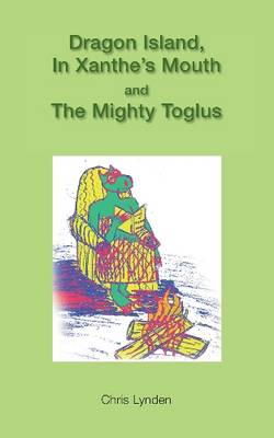 Dragon Island, in Xanthe's Mouth and the Mighty Toglus (Paperback)