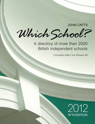 Which School? 2012: A Directory of More Than 2000 British Independent Schools (Paperback)