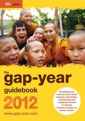 The Gap-year Guidebook 2012: Everything You Need to Know About Taking a Gap-year or Year Out (Paperback)