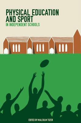 Physical Education and Sport in Independent Schools (Paperback)