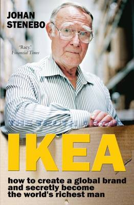 The Truth About IKEA: How IKEA Built Its Global Furniture Empire (Paperback)