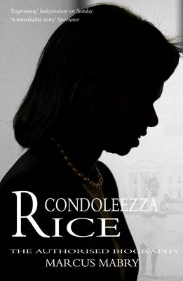 Condoleezza Rice: The Authorised Biography (Paperback)