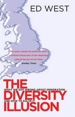 The Diversity Illusion: How Immigration Broke Britain and How to Solve it (Paperback)