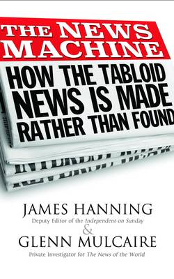 The News Machine: Hacking: The Untold Story (Paperback)