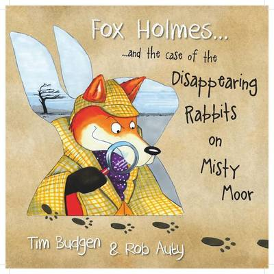 Fox Holmes...: and the case of the Disappearing Rabbits on Misty Moor (Paperback)