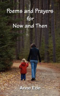 Poems and Prayers for Now and Then (Paperback)