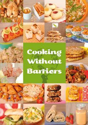Cooking Without Barriers: Recipes by Children for Every Hungry Child (Paperback)