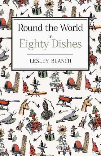 Round the World in Eighty Dishes (Hardback)