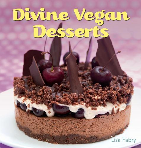 Divine Vegan Desserts: Over 100 Delectable Dairy- and Egg-free Recipes (Paperback)