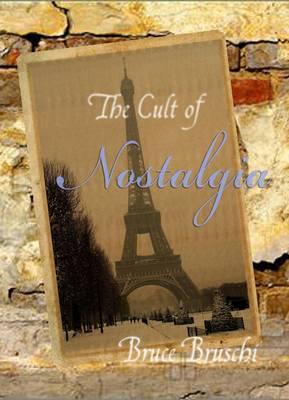The Cult Of Nostalgia (Hardback)