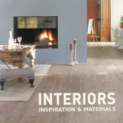 Interiors: Inspiration & Materials (Paperback)