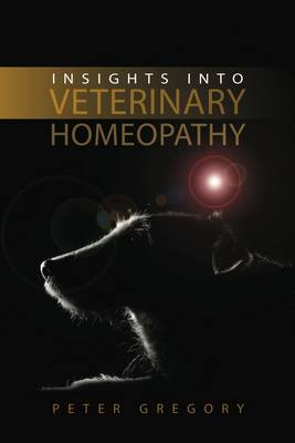 Insights into Veterinary Homeopathy (Paperback)