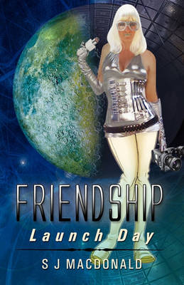 Friendship: Launch Day (Paperback)
