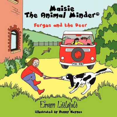 Maisie the Animal Minder: Fergus and the Deer (Paperback)