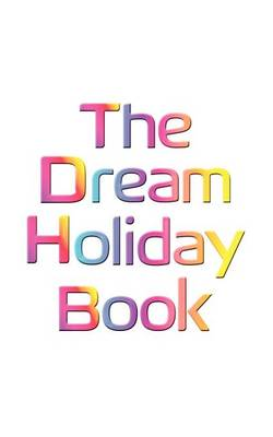 The Dream Holiday Book (Paperback)