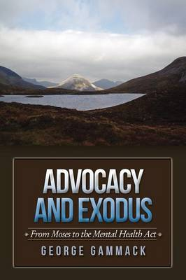 Advocacy and Exodus: From Moses to the Mental Health Act (Paperback)