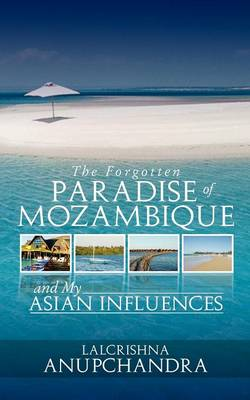 The Forgotten Paradise of Mozambique and My Asian Influences (Paperback)