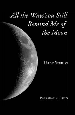 All the Ways You Still Remind Me of the Moon 2015 (Paperback)