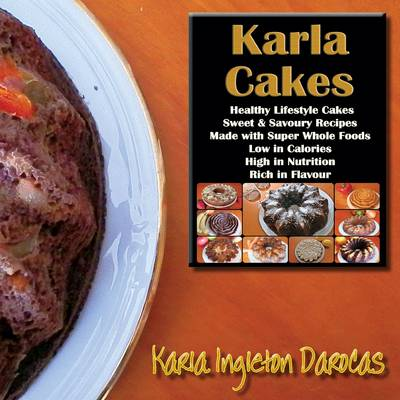 Karla Cakes: Healthy Lifestyle Cakes (Paperback)
