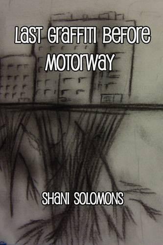 Last Graffiti Before Motorway (Paperback)