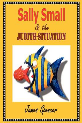 Sally Small & the Judith-Situation (Paperback)