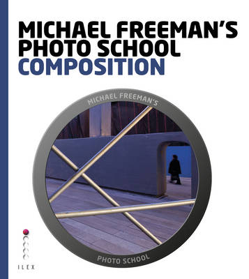 Michael Freeman's Photo School: Composition (Paperback)