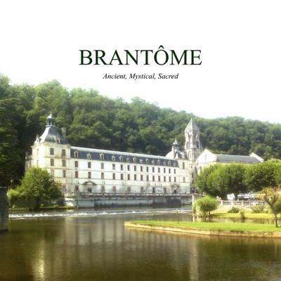 Brantome: Ancient, Mystical, Sacred (Paperback)