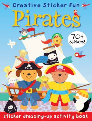Pirates: Creative Sticker Fun - Sticker Dressing-up Activity Books 1 (Paperback)