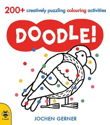 Doodle!: A Creatively Puzzling Colouring Activity Book (Paperback)