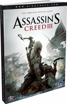 Assassin's Creed III - the Complete Official Guide (Paperback)