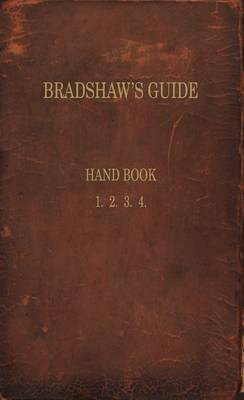 Bradshaw's Guide: The 1866 Handbook Reprinted (Paperback)