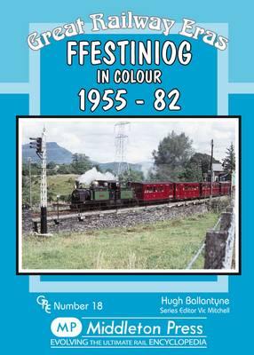 Ffestiniog: 1955-82 - Great Railway Eras (Hardback)