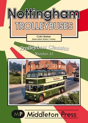 Nottingham Trolleybuses - Trolleybuses (Paperback)