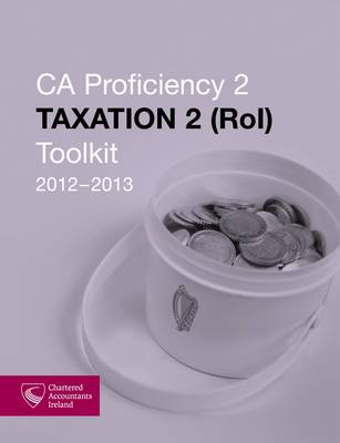Ca Proficiency 2 Taxation 2(ROI) 2012-2013 (Paperback)