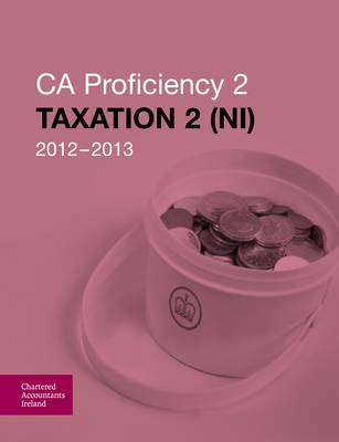 CA Proficiency 2 Taxation 2 NI 2012-2013 (Paperback)