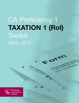CA Proficiency 1 Taxation 1 ROI Toolkit 2012-2013 (Paperback)