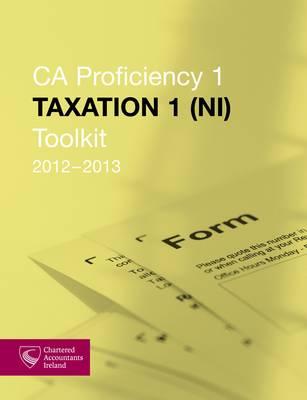 CA Proficiency 1 Taxation 1 NI Toolkit 2012-2013 (Paperback)