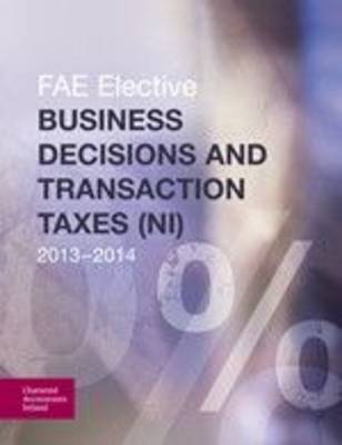Business Decisions and Transaction Taxes (NI) 2013-2014: FAE Elective