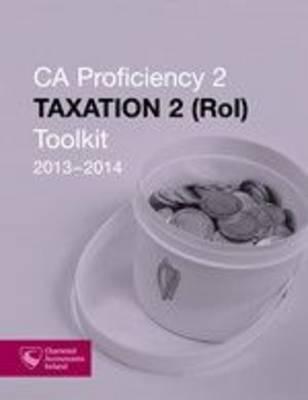 Taxation 2 (ROI) 2013-2014 Toolkit (Cap 2) (Paperback)
