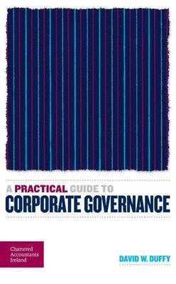 A Practical Guide to Corporate Governance (Paperback)